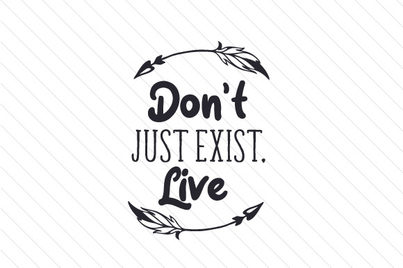 Dont-just-exist-live-black-580x386