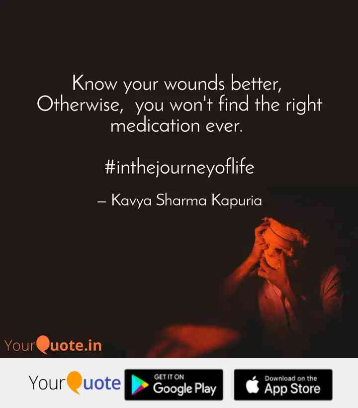 know-your-wounds-better-otherwise-you-won-t-find-right-ever